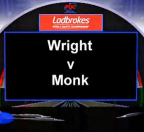 2013 World Darts Championship first round of the Wright vs Monk