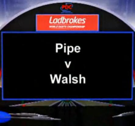 2013 World Darts Championship second round of the country Walsh vs Pipe